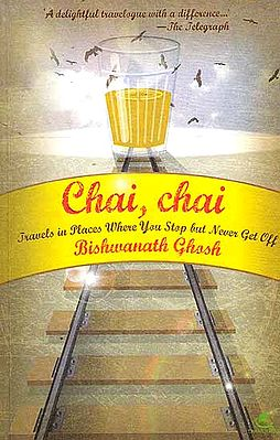 Chai Chai (Travels In Places Where You Stop But Never Get Off)