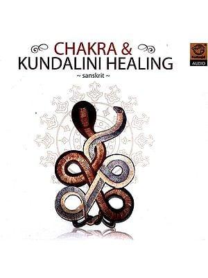 Chakra & Kundalini Healing Sanskrit (Audio CD)