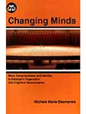 Changing Minds (Mind, Consciousness and Identity in Patanjali's Yoga-sutra and Cognitive Neuroscience)