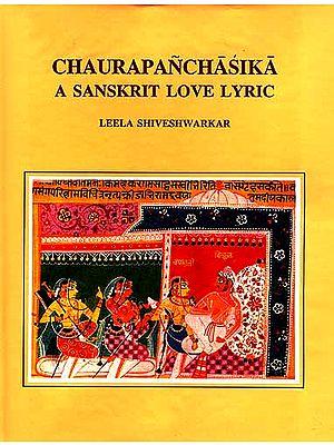 CHAURAPANCHASIKA: A Sanskrit Love Lyric