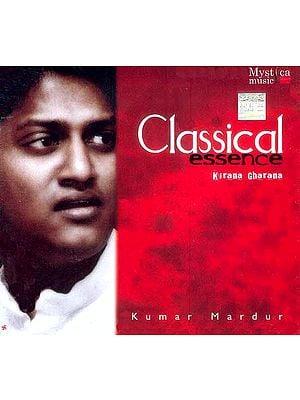 Classical Essence (Kirana Gharana) (Audio CD)
