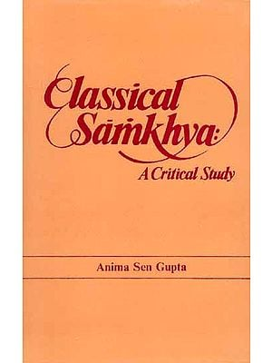 Classical Samkhya: A Critical Study