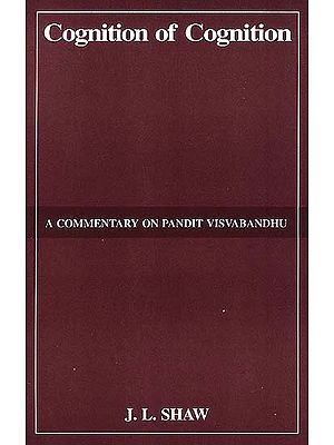 Cognition of Cognition: A Commentary on Pandit Visvabandhu