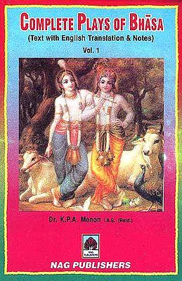 Complete Plays Of Bhasa: (Text with English Translation and Notes) (3 Volumes)  (1. Balacaritam, 2. Madhyamavyayogam,  3. Pancaratram, 4. Dutavakyam, 5. Dutaghatotkacam, 6. Karnabharam, 7. Urubhangam