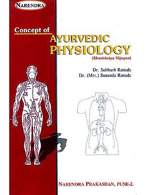 CONCEPT OF AYURVEDIC PHYSIOLOGY (Sharirkriya Vijnyan)