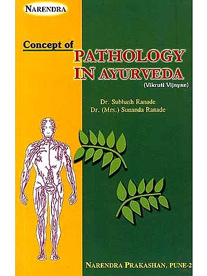 Concepts of Pathology in Ayurveda.