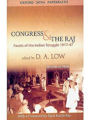 Congress And The Raj (Facets of the Indian Struggle 1917-47)