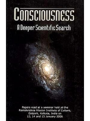 Consciousness (A Deeper Scientific Search)