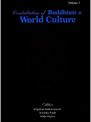 Contribution of Buddhism to The World Culture (2 Volumes with CD) (Papers presented at the International Conference on Contribution of Buddhism to the World Culture)