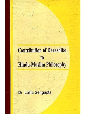 Contribution of Darashiko to Hindu - Muslim Philosophy