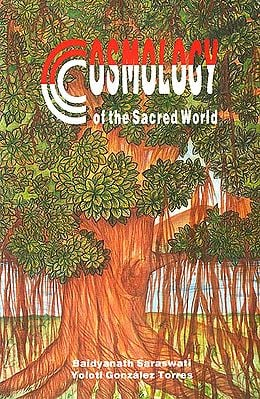 Cosmology Of The Sacred World (The Vision of the Cosmos of Different Peoples of the World)