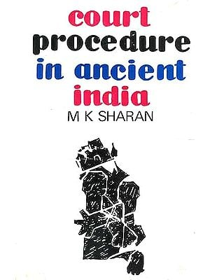 Court Procedure in Ancient India (On the basis of Dharmasastra literature)