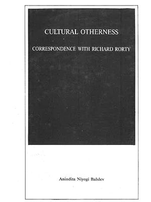 Cultural Otherness: Correspondence with Richard Rorty