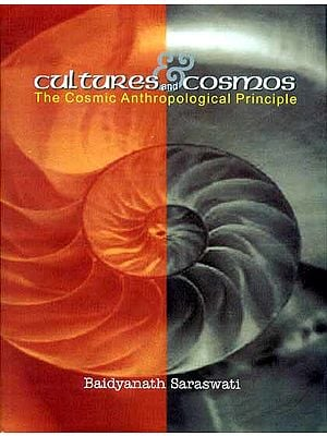 Cultures and Cosmos (The Cosmic Anthropological Principle)