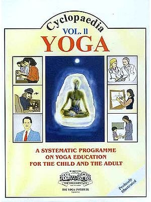 CYCLOPAEDIA YOGA Volume Two: A SYSTEMATIC PROGRAMME ON YOGA EDUCATION FOR THE CHILD AND THE ADULT