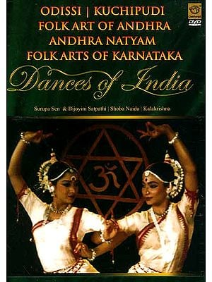 Dances of India Odissi | Kuchipudi | Folkart of Andhra Andhra Natyam Folk Arts of Karnataka (DVD Video)