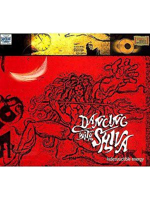 Dancing with Shiva Indestructible Energy (Audio CD)