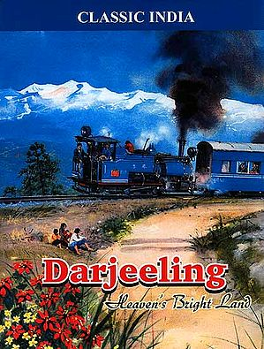 Darjeeling: Heaven's Bright Land