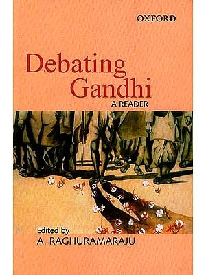 Debating Gandhi A Reader