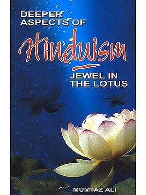 Deeper Aspects of Hinduism: Jewel in the Lotus