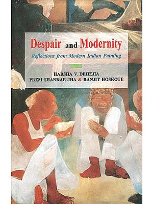 Despair and Modernity (Reflections from Modern Indian Painting)