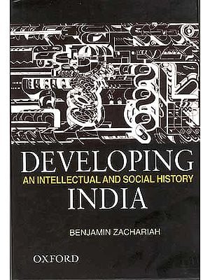 Developing An Intellectual and Social History India