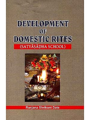 Development of Domestic Rites (Satyasadha School)