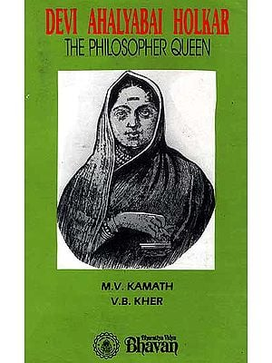 Devi Ahalyabai Holkar (The Philosopher Queen)