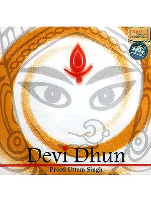 Devi Dhun: Preeti Uttam Singh (Audio CD)