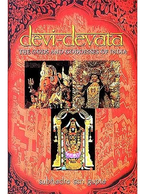 Devi-Devata (The Gods and Goddesses of India)