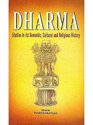 Dharma Studies in its Semantic, Cultural and Religions History