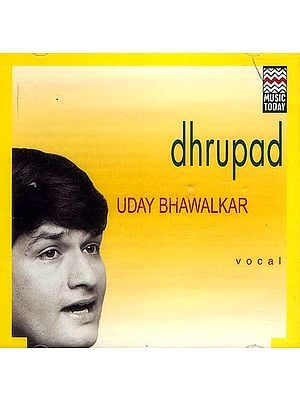 Dhrupad Uday Bhawalkar (Audio CD)