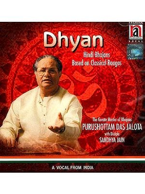 Dhyan (Hindi Bhajans Based on Classical Raagas) (Audio CD)