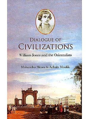 Dialogue of Civilizations (William Jones and the Orientalists)