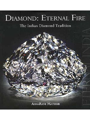 Diamond: Eternal Fire - The Indian Diamond Tradition