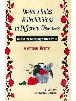 Dietary Rules and Prohibitions in Different Diseases (Based on Bhaisajya Ratnavali)