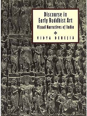 Discourse in Early Buddhist Art: Visual Narratives of India