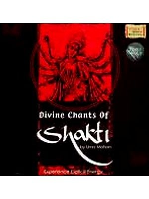 Divine Chants of Shakti (Experience Explicit Energy) (Audio CD)