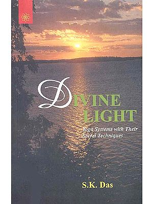 Divine Light Yoga Systems with Their Secret Techniques