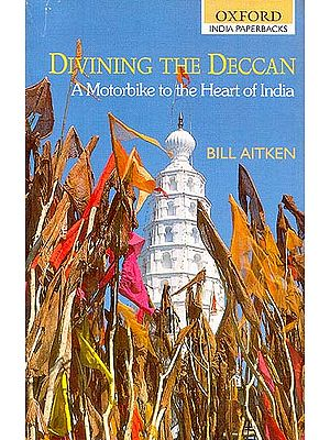 Divining The Deccan (A Motorbike to the Heart of India)