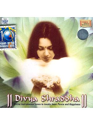 Divya Shraddha Divine Instrumental Tunes to invoke Inner Peace and Happiness<br>(Audio CD)