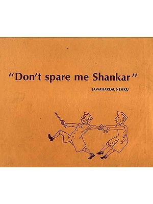 'Don't Spare Me Shankar'
