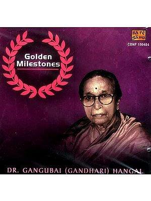 Dr. Gangubhai (Gandhari) Hangal: Golden Milestones Series (Audio CD)
