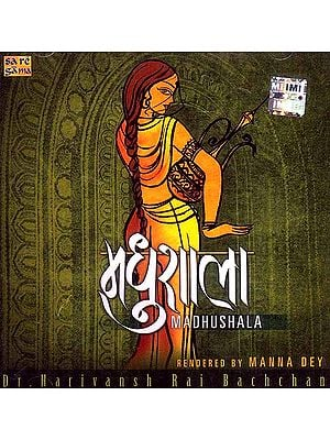 Dr. Harivansh Rai Bachchan's Madhusala (Audio CD) Rendered by Manna Dey
