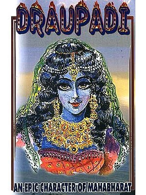 Draupadi: An Epic Character of Mahabharat