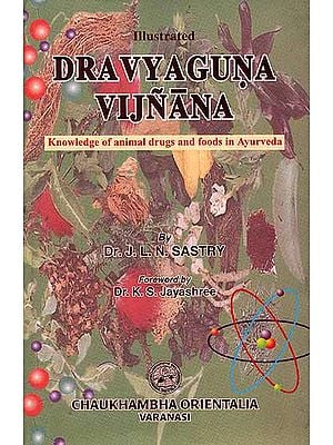 Dravyaguna Vijnana: Knowledge of Animal Drugs and Foods in Ayurveda