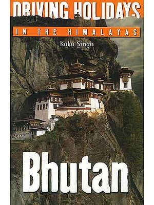 Driving Holidays in the Himalayas: Bhutan