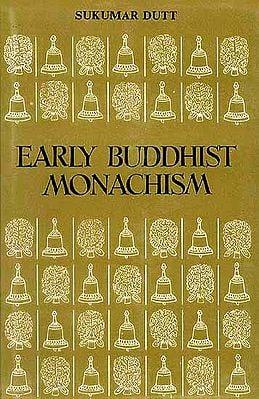 Early Buddhist Monachism