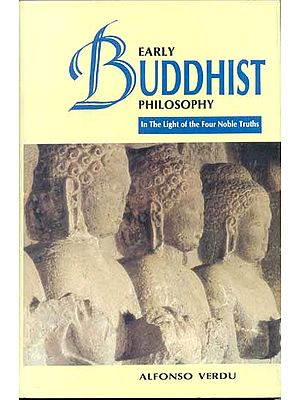 Early Buddhist Philosophy in the Light of the Four Noble Truths