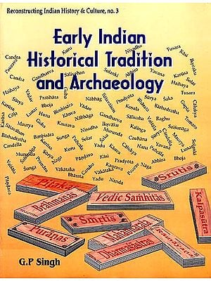 Early Indian Historical Tradition and Archaeology